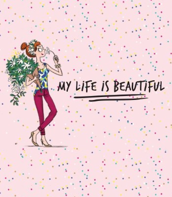 My life is beautiful