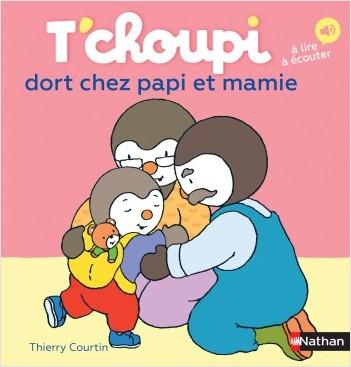T'choupi dort chez Papi et Mamie - Dès 2 ans