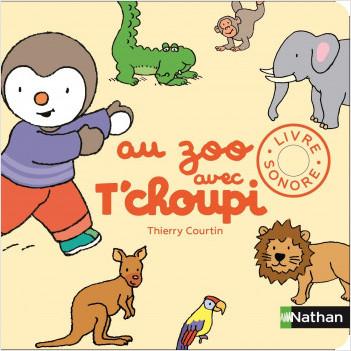 Au zoo avec T'choupi - Dès 1 an