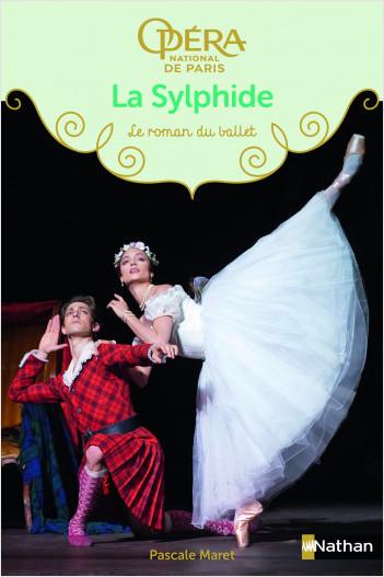La Sylphide- Les romans du ballet de l'Opéra de Paris - Dès 9 ans