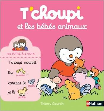 T'choupi et les bébés animaux - Histoire à 2 voix - Dès 2 ans