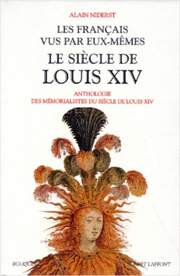 Les Francais vus par eux-mêmes - Le siècle de Louis XIV - Tome 1
