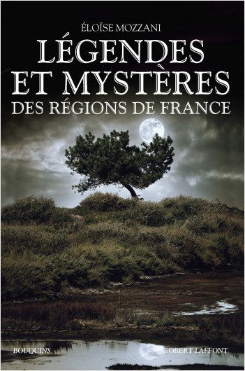 Légendes et mystères des régions de France