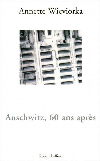 Auschwitz, 60 ans après