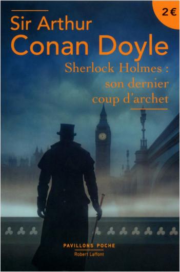 Sherlock Holmes : son dernier coup d'archet