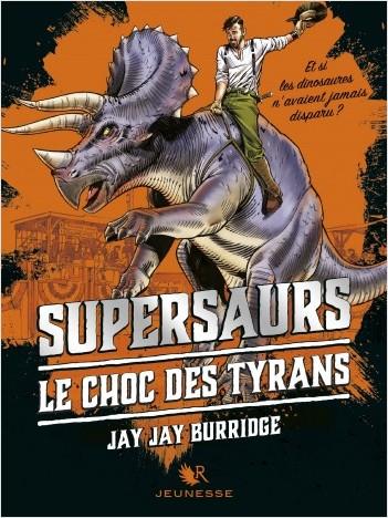 Supersaurs, Livre III : Le Choc des tyrans