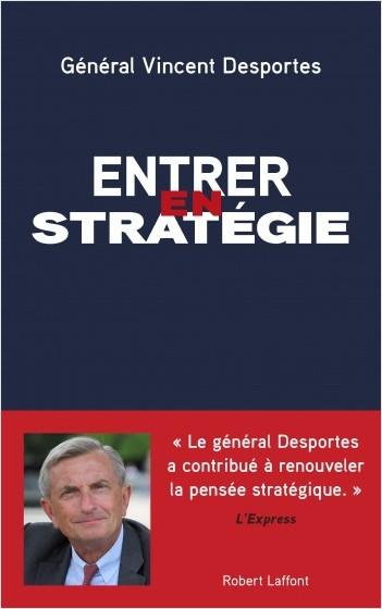 """Résultat de recherche d'images pour """"Entrer en stratégie, par le général Vincent Desportes (Robert Laffont)"""""""