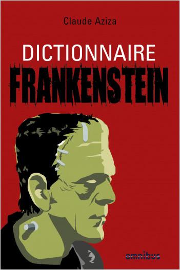 Dictionnaire Frankenstein de Claude Aziza 9782258150409ORI