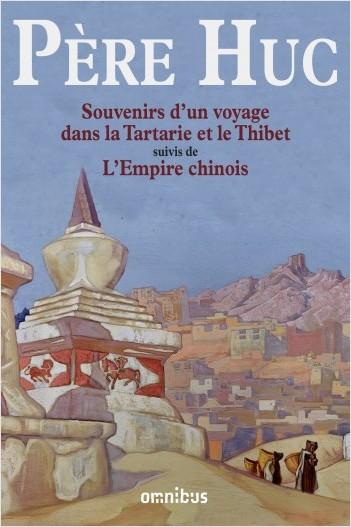 Souvenirs d'un voyage dans la Tartarie et le Thibet suivis de l'Empire chinois (N. éd.)