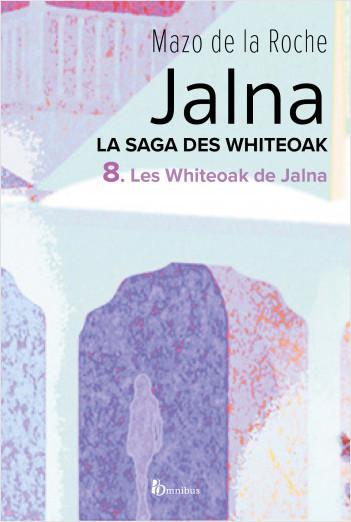 La Saga des Jalna – T.8 – Les Whiteoak de Jalna