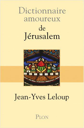 Dictionnaire amoureux de Jérusalem