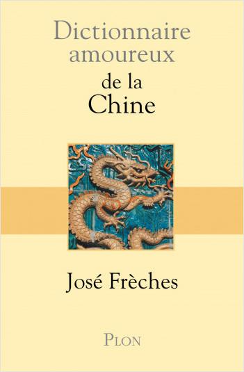 Dictionnaire amoureux de la Chine