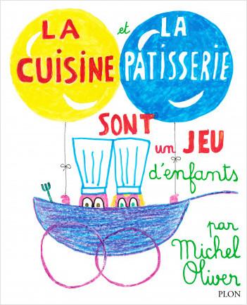 La cuisine est un jeu d 39 enfants lisez - La cuisine est un jeu d enfant ...