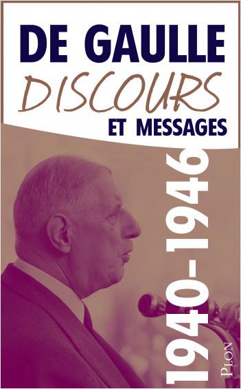 Discours et messages, tome 1 : 1940-1946