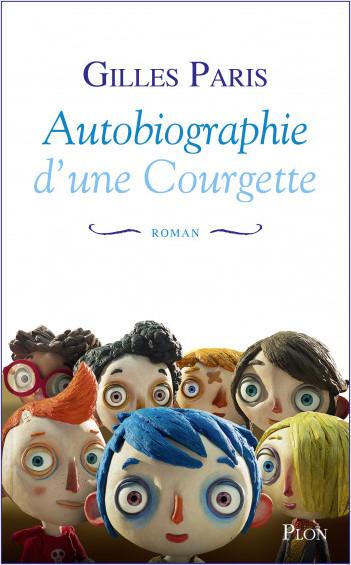 Autobiographie D Une Courgette Lisez