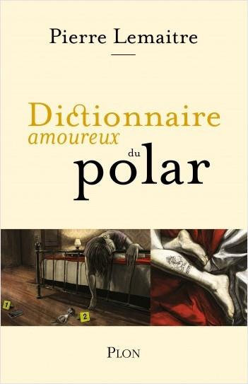 Dictionnaire Amoureux Du Polar Lisez