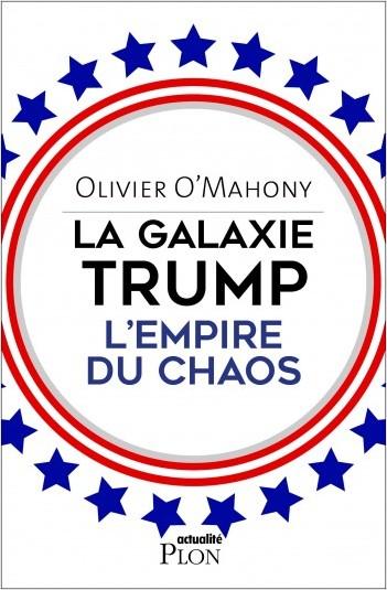 La galaxie Trump, l'empire du chaos