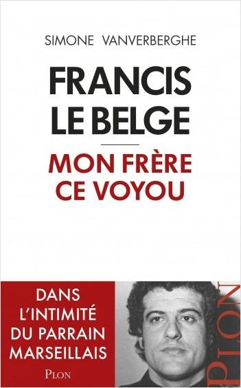 Mon frère, Francis le Belge