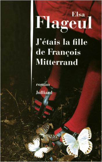 J'étais la fille de François Mitterrand