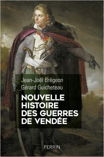 Nouvelle histoire des guerres de Vendée