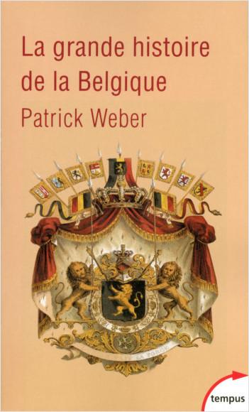 La grande histoire de la Belgique