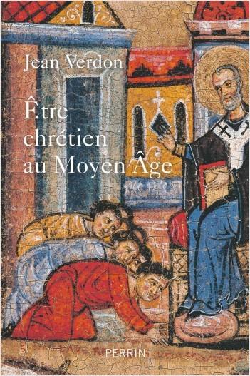 Etre chrétien au Moyen Âge