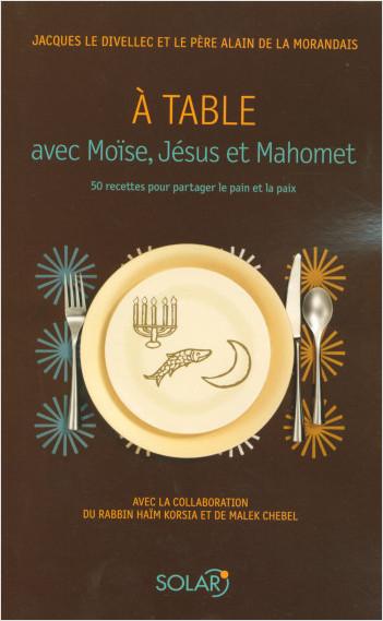 A table avec Moïse, Jésus et Mahomet