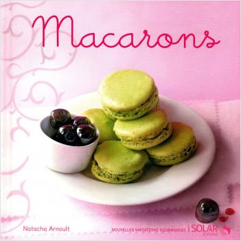 Macarons - Nouvelles variations gourmandes