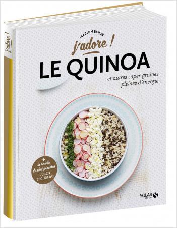 Le quinoa et autres graines pleines d'énergie - j'adore