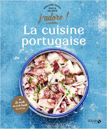 La cuisine portugaise j 39 adore lisez - Livre cuisine portugaise ...