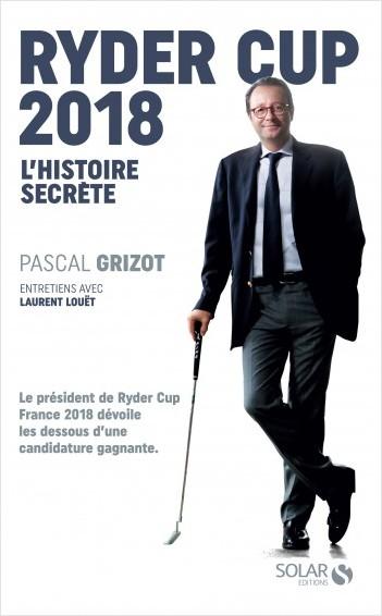 Ryder Cup 2018, L'histoire secrète