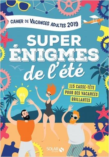 Cahier de vacances 2019 adultes Super énigmes de l'été