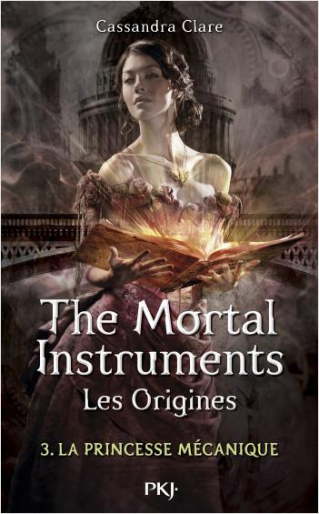 3. The Mortal Instruments, les origines : La princesse mécanique