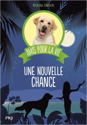 Amis pour la vie - tome 01 : Une nouvelle chance