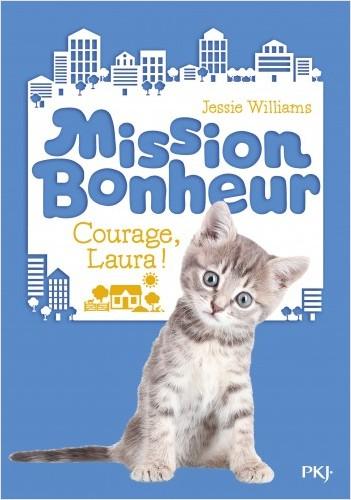 Mission Bonheur - tome 05 : Courage, Laura !