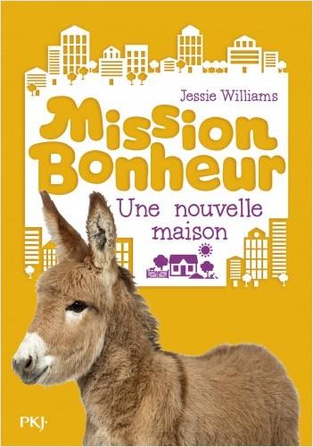 Mission bonheur - tome 06 : Une nouvelle maison