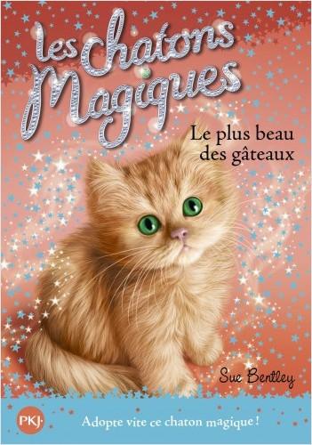 Les chatons magiques - tome 16 : Le plus beaux des gâteaux