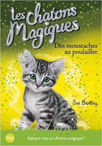 Les chatons magiques - tome 17 : Des moustaches au poulailler