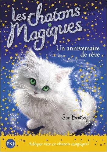 Les chatons magiques - tome 20 : Un anniversaire de rêve