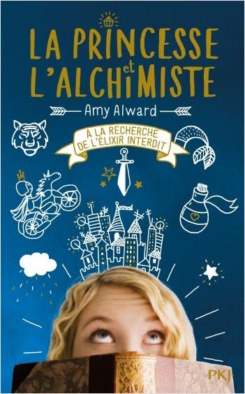 La Princesse et l'alchimiste - tome 01 : A la recherche de l'élixir interdit