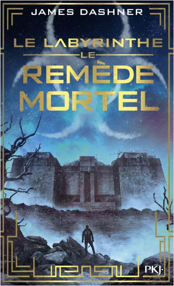 Le labyrinthe - Tome 3 : Le Remède mortel