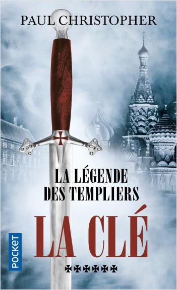 La Légende des Templiers - tome 6 : La clé
