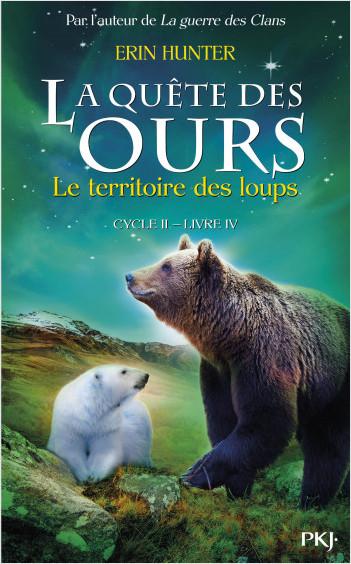 4. La quête des ours cycle II : Le territoire des loups