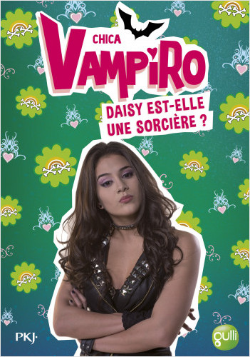 19. Chica Vampiro : Daisy est-elle une sorcière ?