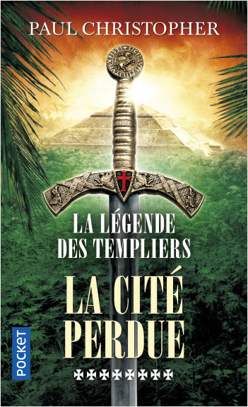 La Légende des Templiers  - tome 8 : La cité perdue