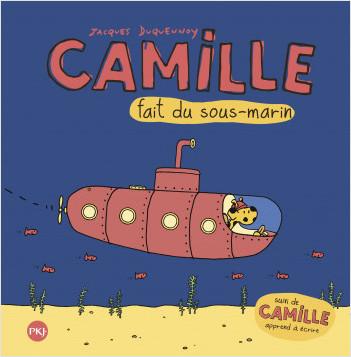 Camille fait du sous-marin + Camille apprend à écrire