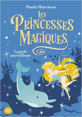 Les princesses magiques - tome 02 : La Perle merveilleuse
