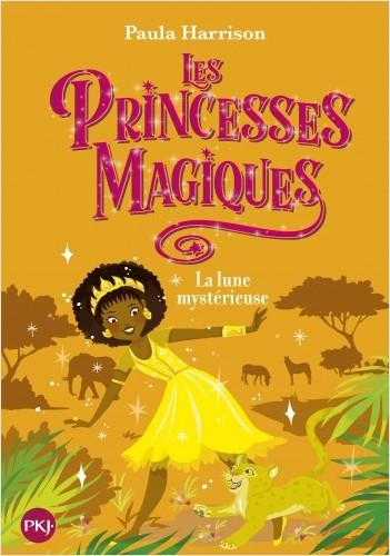 Les Princesses magiques - tome 03 : La Lune mystérieuse
