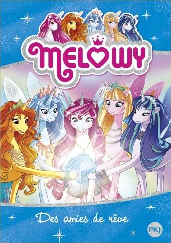 Mélowy - tome 12 : Des amies de rêve