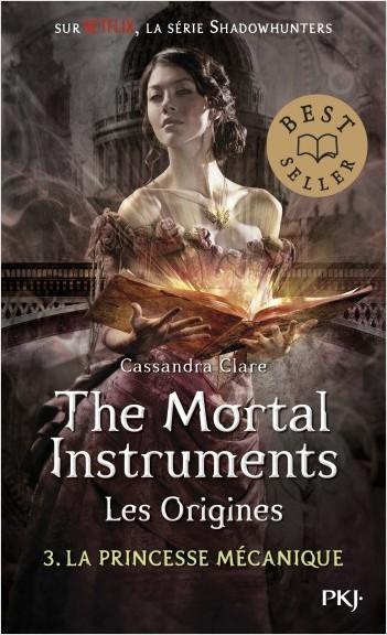 The Mortal Instruments, les origines - tome 03 : La princesse mécanique